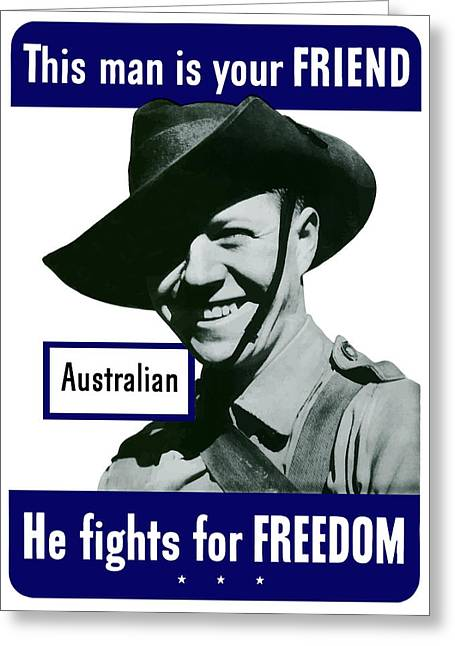 Australian Art Greeting Cards - Australian This Man Is Your Friend  Greeting Card by War Is Hell Store