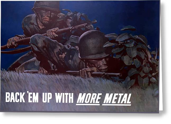 Propaganda Mixed Media Greeting Cards - Back Em Up -- WW2 Greeting Card by War Is Hell Store