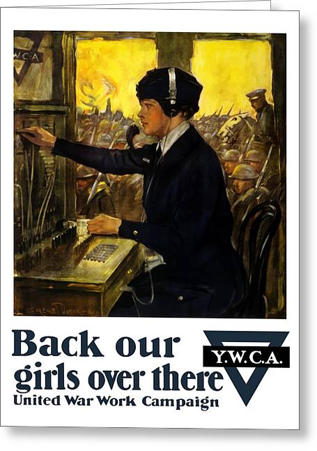 Wwi Greeting Cards - Back Our Girls Over There Greeting Card by War Is Hell Store