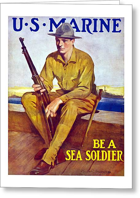 Semper Fidelis Greeting Cards - Be A Sea Soldier  Greeting Card by War Is Hell Store