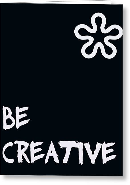Recently Sold -  - Positive Attitude Greeting Cards - Be Creative Greeting Card by Nomad Art And  Design