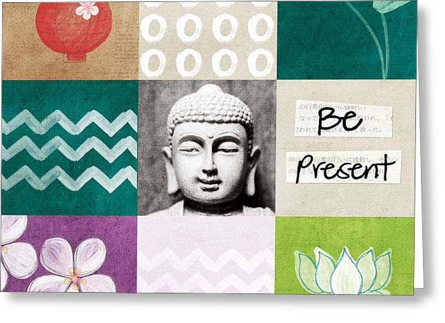 Buddha Mixed Media Greeting Cards - Be Present Greeting Card by Linda Woods