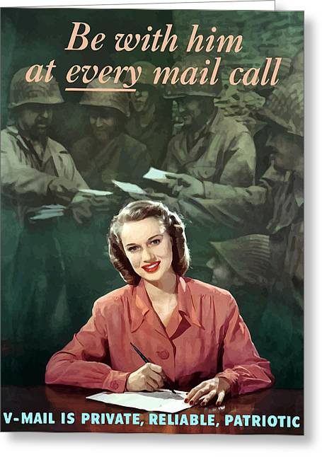 War Propaganda Greeting Cards - Be With Him At Every Mail Call Greeting Card by War Is Hell Store
