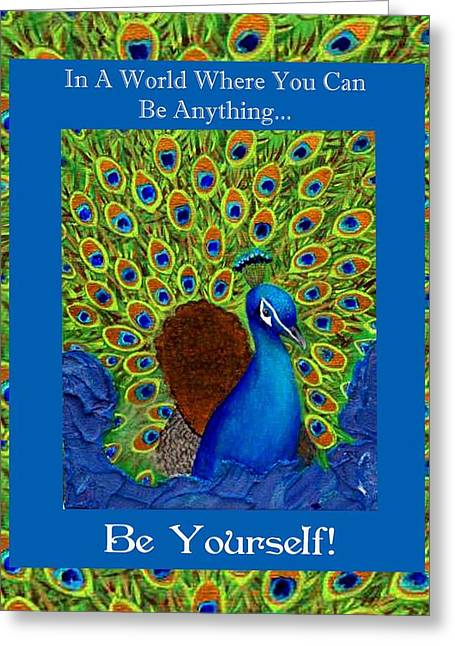 Charlotte Mixed Media Greeting Cards - Be Yourself Greeting Card by The Art With A Heart By Charlotte Phillips