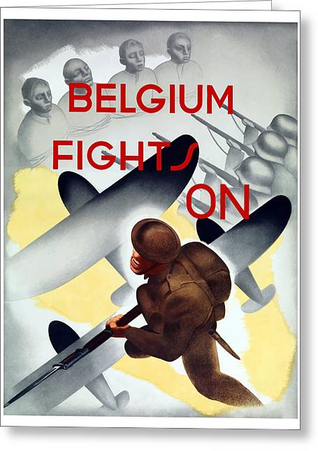 Bayonet Mixed Media Greeting Cards - Belgium Fights On Greeting Card by War Is Hell Store