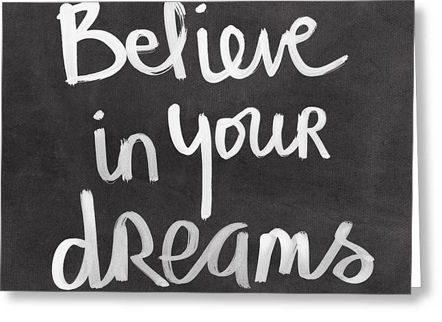 Believe Greeting Cards - Believe In Your Dreams Greeting Card by Linda Woods