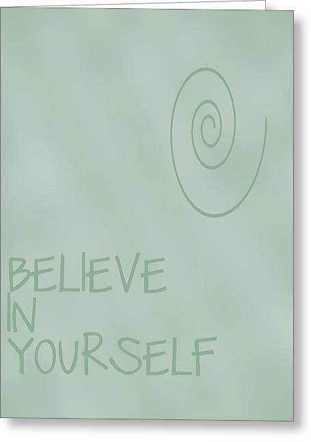 Recently Sold -  - Positive Attitude Greeting Cards - Believe in Yourself Greeting Card by Nomad Art And  Design