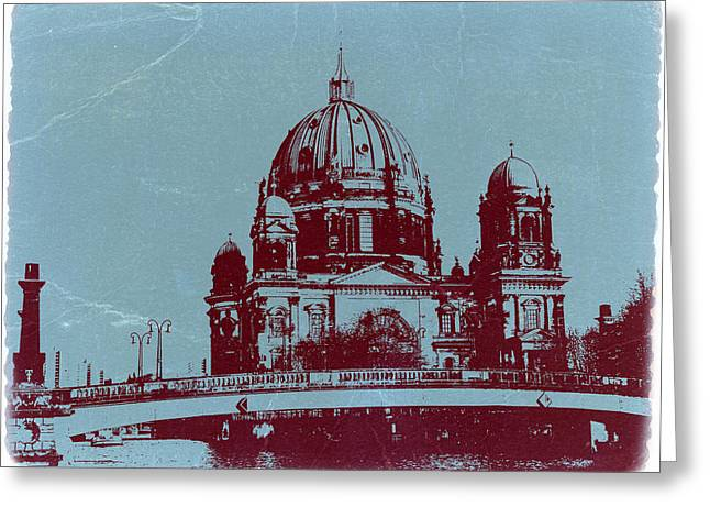 Beautiful Cities Greeting Cards - Berlin Cathedral Greeting Card by Naxart Studio