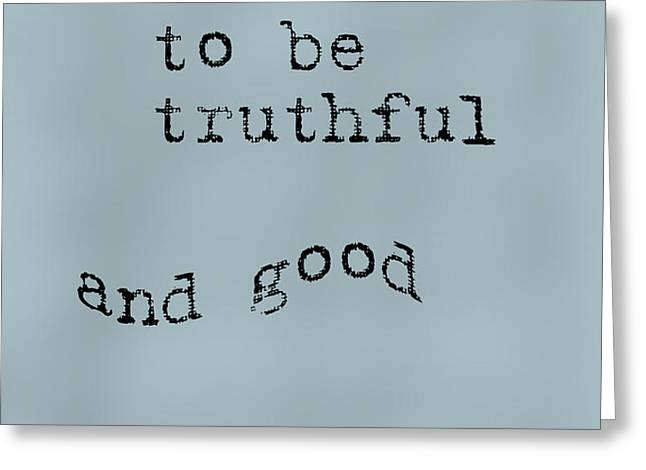 Better to be Truthful Greeting Card by Nomad Art And  Design