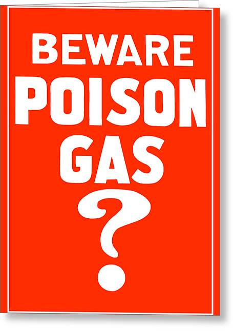 Vets Greeting Cards - Beware Poison Gas Greeting Card by War Is Hell Store