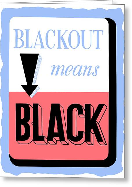 Mean Greeting Cards - Blackout Means Black Greeting Card by War Is Hell Store