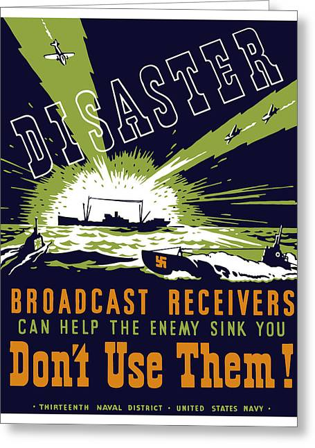Progress Greeting Cards - Broadcast Receivers Can Help The Enemy Sink You Greeting Card by War Is Hell Store
