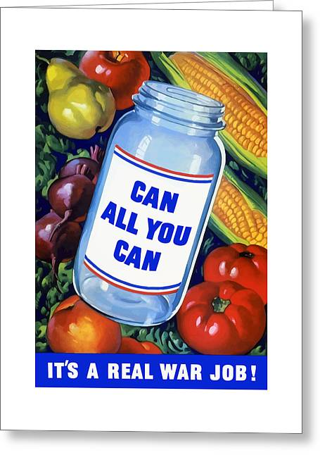 Propaganda Mixed Media Greeting Cards - Can All You Can -- WW2 Greeting Card by War Is Hell Store