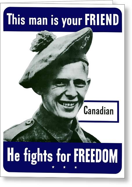 Prop Greeting Cards - Canadian This Man Is Your Friend Greeting Card by War Is Hell Store