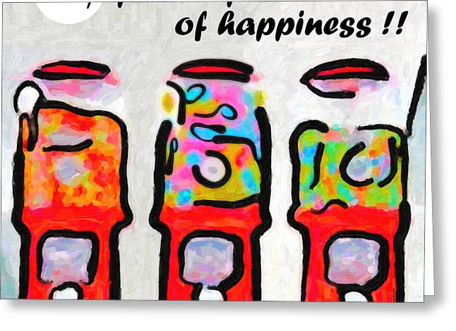 Canned Food Greeting Cards - Candy Machines . 25 Cents Per Drop Of Happiness Greeting Card by Wingsdomain Art and Photography