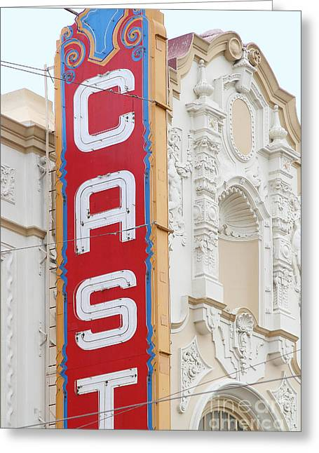 Eureka Valley Greeting Cards - Cast at The Castro Theater in San Francisco . 7D7599 Greeting Card by Wingsdomain Art and Photography