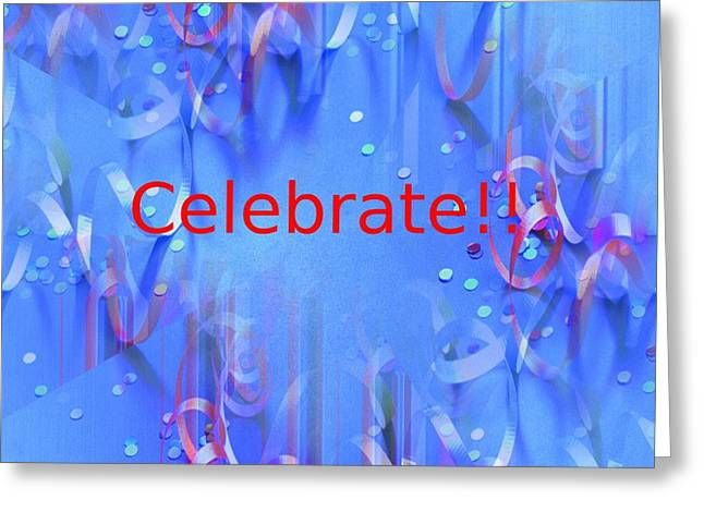 Party Invitations Greeting Cards - Celebrate 1 Greeting Card by Tim Allen