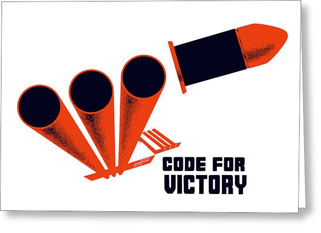 Factories Greeting Cards - Code For Victory Greeting Card by War Is Hell Store