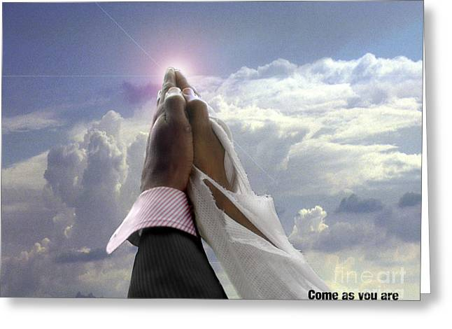 Praying Hands Greeting Cards - Come As You Are Greeting Card by Reggie Duffie