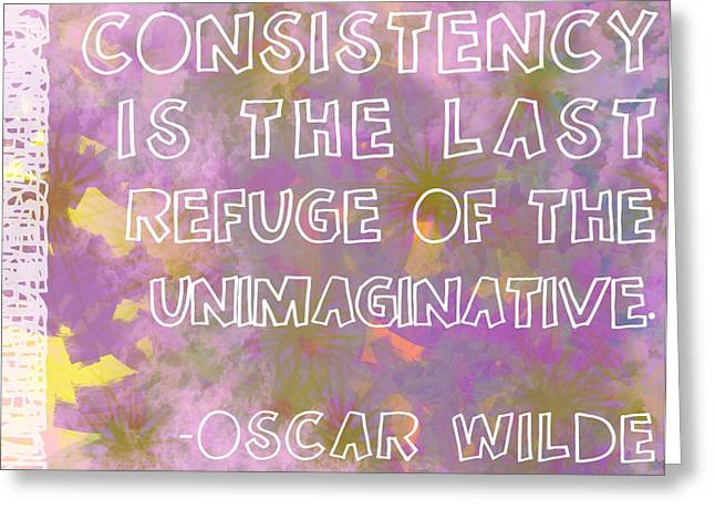 Oscar Wilde Digital Art Greeting Cards - Consistency Greeting Card by Abbey Staum