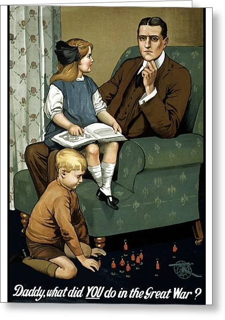 Vets Greeting Cards - Daddy What Did You Do In The Great War Greeting Card by War Is Hell Store