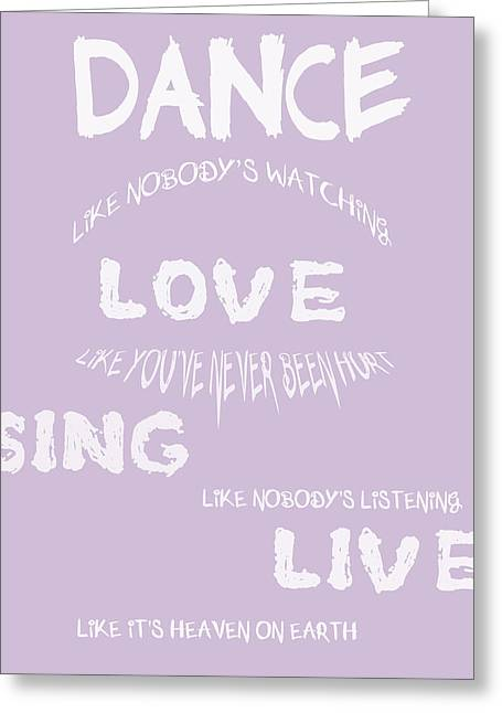 Recently Sold -  - Positive Attitude Greeting Cards - Dance Like Nobodys Watching - Lilac Greeting Card by Nomad Art And  Design