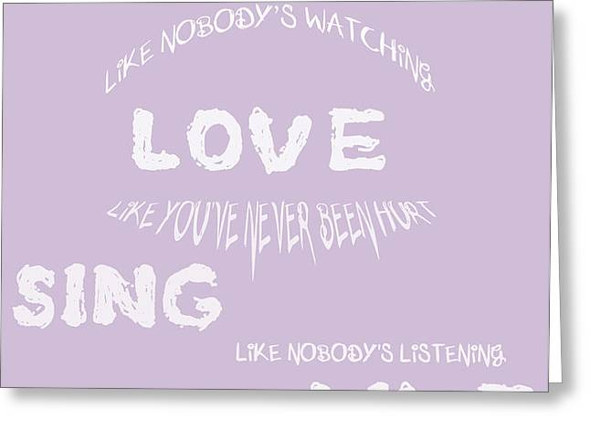 Dance Like Nobody's Watching - Lilac Greeting Card by Nomad Art And  Design