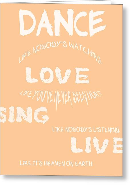 Persistent Greeting Cards - Dance Like Nobodys Watching - Peach Greeting Card by Nomad Art And  Design
