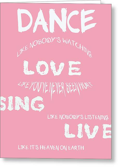 Positive Attitude Greeting Cards - Dance Like Nobodys Watching Greeting Card by Nomad Art And  Design