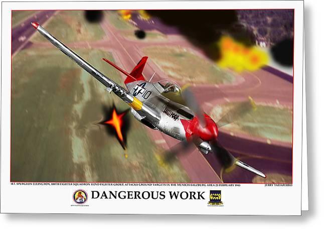 Tuskegee Airman Greeting Cards - Dangerous Work Greeting Card by Jerry Taliaferro