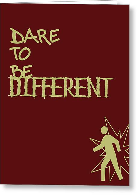 Recently Sold -  - Positive Attitude Greeting Cards - Dare To Be Different Greeting Card by Nomad Art And  Design