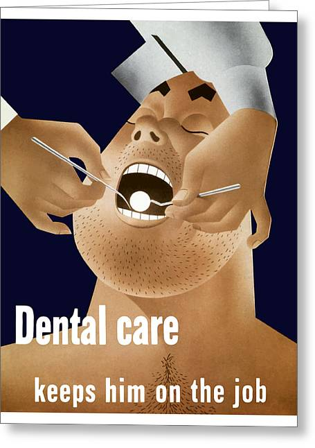 Dentistry Greeting Cards - Dental Care Keeps Him On The Job Greeting Card by War Is Hell Store