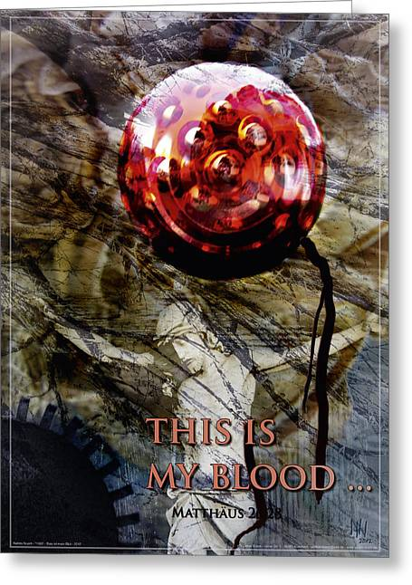 The Debt Greeting Cards - Dies ist mein Blut - this is my blood Greeting Card by Nafets Nuarb