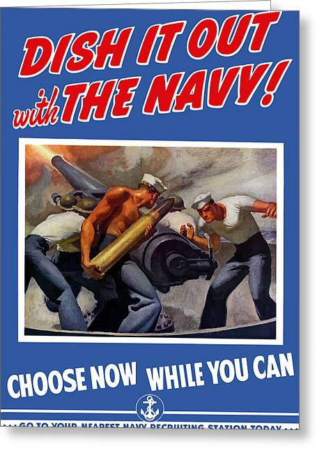 Navy Greeting Cards - Dish It Out With The Navy Greeting Card by War Is Hell Store