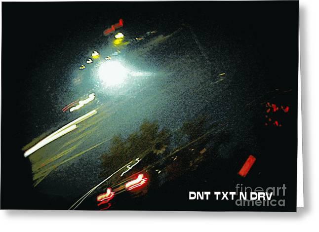 DNT TXT N DRV Greeting Card by Renee Trenholm