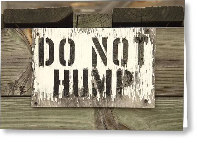 Do Not Hump Greeting Card by Mike McGlothlen
