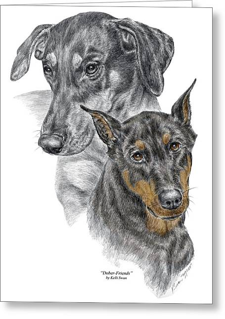 Guard Dog Drawings Greeting Cards - Dober-Friends - Doberman Pinscher Portrait color tinted Greeting Card by Kelli Swan