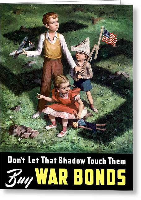 War Propaganda Greeting Cards - Dont Let That Shadow Touch Them Greeting Card by War Is Hell Store