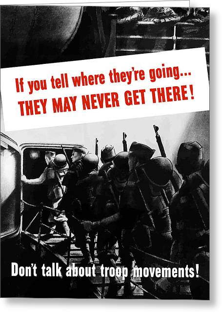 Troop Greeting Cards - Dont Talk About Troop Movements Greeting Card by War Is Hell Store