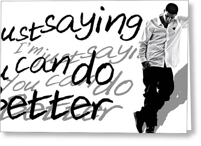 Wayne Greeting Cards - Drake - Do Better by GBS Greeting Card by Anibal Diaz
