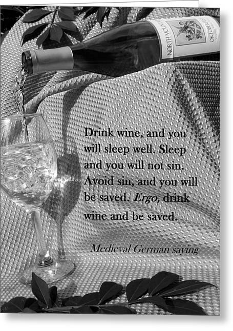 Wine Pour Digital Greeting Cards - Drink Wine and You Will Sleep  BW Greeting Card by Christopher Kerby