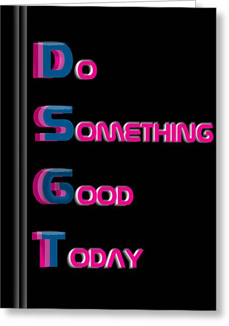 Motivational Poster Greeting Cards - DSGT Poster Greeting Card by Anthony Caruso