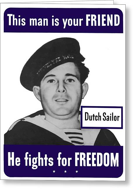 Holland Greeting Cards - Dutch Sailor This Man Is Your Friend Greeting Card by War Is Hell Store