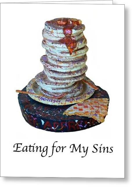 Joke Mixed Media Greeting Cards - Eating for My Sins Greeting Card by Betty OHare