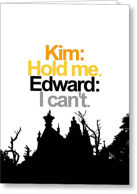 Burton Greeting Cards - Edward Scissorhands Quote Greeting Card by Jera Sky