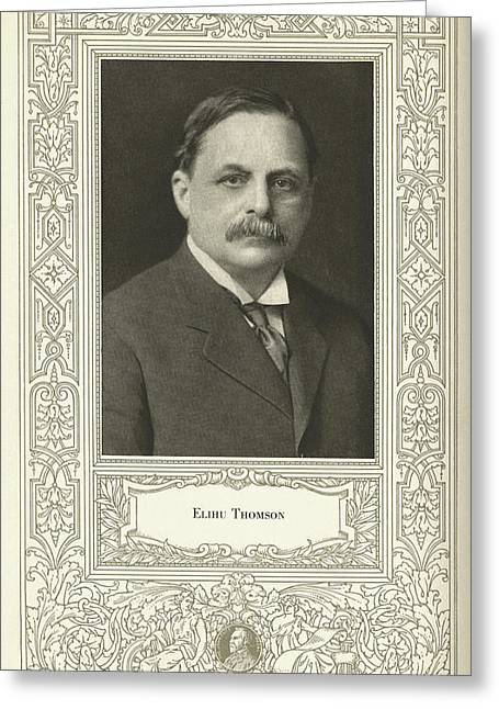 Electric Current Greeting Cards - Elihu Thomson (1853-1937), American Engineer Greeting Card by Science, Industry & Business Librarynew York Public Library