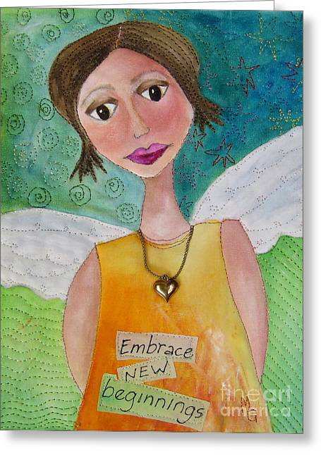 Embrace New Beginnings Greeting Card by Marcia Gordenstein