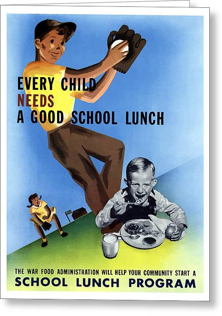 Ww11 Greeting Cards - Every Child Needs A Good School Lunch Greeting Card by War Is Hell Store