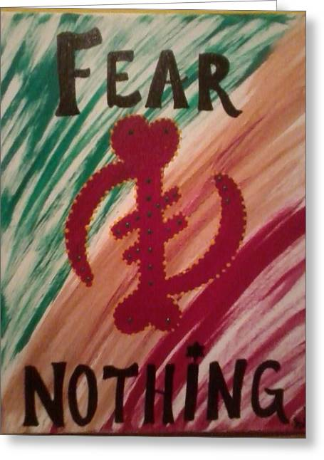 Called Away Greeting Cards - Fear Nothing Greeting Card by Sula janet Evans