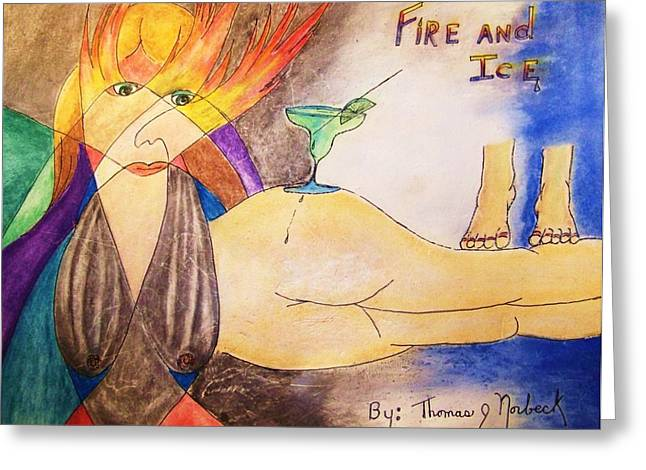 Thomas Pastels Greeting Cards - Fire and Ice Greeting Card by Thomas J Norbeck